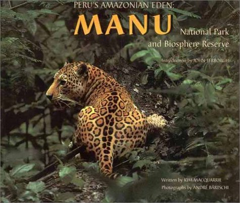 9788489119123: Peru's Amazonian Eden: Manu National Park and Biosphere Reserve (English and Spanish Edition)
