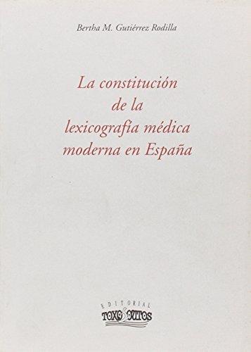 9788489129849: La Constitucion de La Lexicografia Medica Moderna En Espa~na