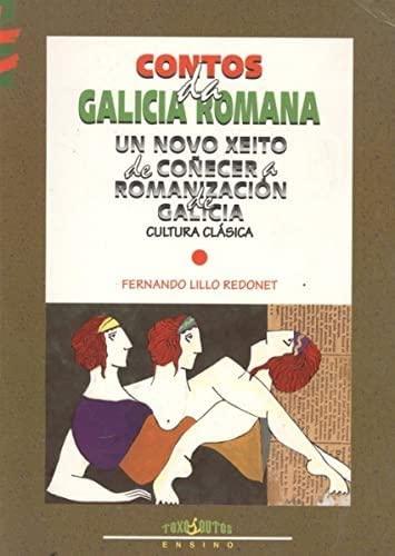 9788489129986: CONTOS DA GALICIA ROMANA, UN NOVO XEITO DE COÑECERA ROMANIZA