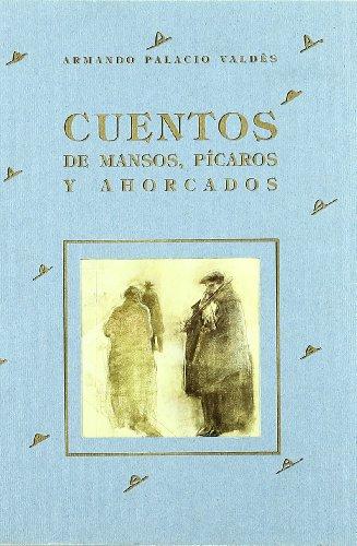 9788489142206: Cuentos de mansos, picaros y ahorcados / Tales of Meek, Rogues and Hanged (Spanish Edition)