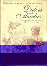 Dulces de las abuelas (repostería tradicional española): Arespacochaga Maroto, Marina