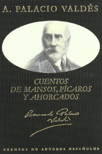 9788489142688: Cuentos de mansos, picaros y ahorcados / Tales of Meek, Rogues and Hanged (Spanish Edition)