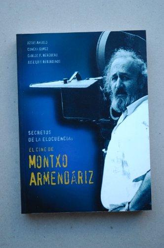 9788489144262: secretos_de_la_elocuencia-el_cine_de_montxo_armendariz