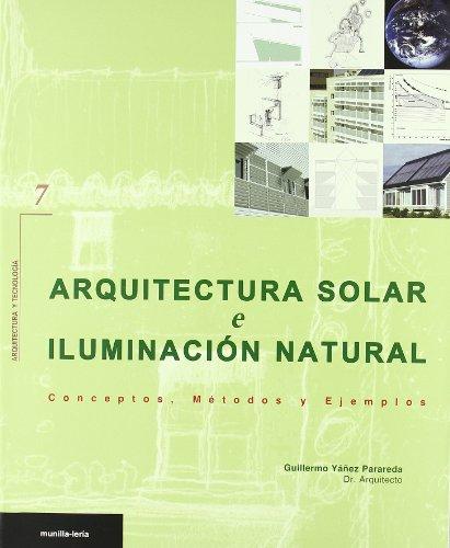 9788489150812: Arquitectura solar e iluminacion natural - conceptos metodos y ejemp
