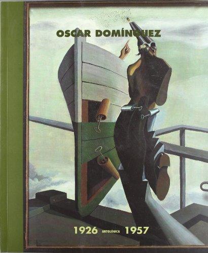 9788489152069: Oscar Dominguez: 1926 Antologica 1957 (Spanish Edition)