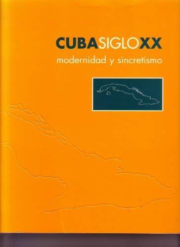 9788489152076: CUBA SIGLO XX: MODERNIDAD Y SINCRETISMO