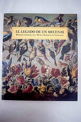 9788489162976: El legado de un mecenas: pintura española en el Museo Marqués de Cerralbo