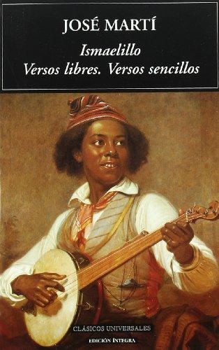 9788489163393: Ismaelillo: Versos Libres, Versos Sencillos (Clasicos Universales) (Spanish Edition)