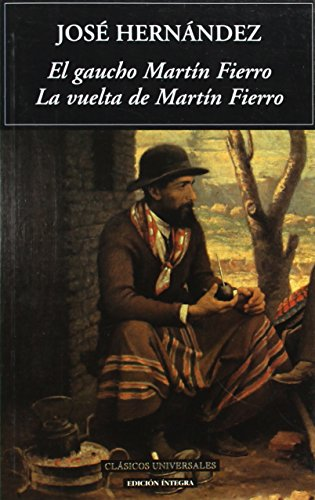 9788489163515: El gaucho Martin Fierro, La vuelta de Martin Fierro (Clasicos Universales/ Universal Classics) (Spanish Edition)