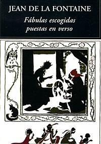 Fábulas escogidas puestas en verso: Jean de La