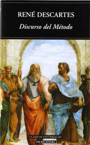 Discurso del Metodo (Clasicos Universales) (Spanish Edition): Descartes, Rene