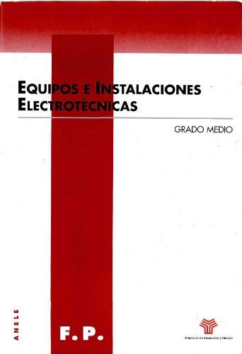 EQUIPOS E INSTALACIONES ELECTROTÉCNICAS. GRADO MEDIO: GUERRERO FERNÁNDEZ, ALBERTO