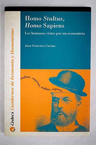 Homo Stultus, Homo Sapiens: Juan Francisco Corona