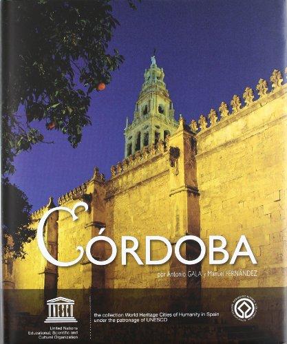 9788489183346: Córdoba, ciudad patrimonio de la humanidad de España : the collection world heritage cities of humanity in Spain under the patronage of UNESCO