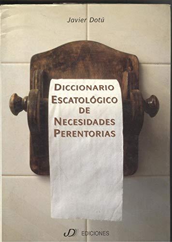 Diccionario escatológico,: Dotú, Javier