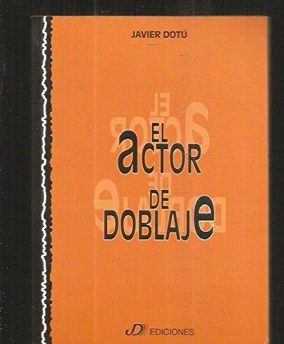 EL ACTOR DE DOBLAJE: JAVIER DOTU