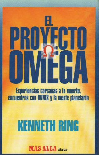 9788489186019: El proyecto omega : experiencias cercanas a la muerte, encuentros con