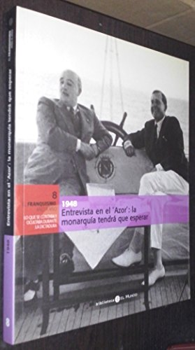 9788489192669: 1948. Entrevista en el Azor: la Monarquía tendrá que esperar