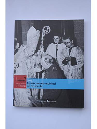 1949 ESPAÑA, RESERVA ESPIRITUAL DE OCCIDENTE: Equipo Editorial