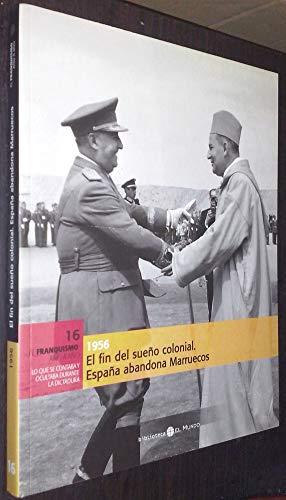 9788489192744: El Fin Del Sueño Colonial. 1956