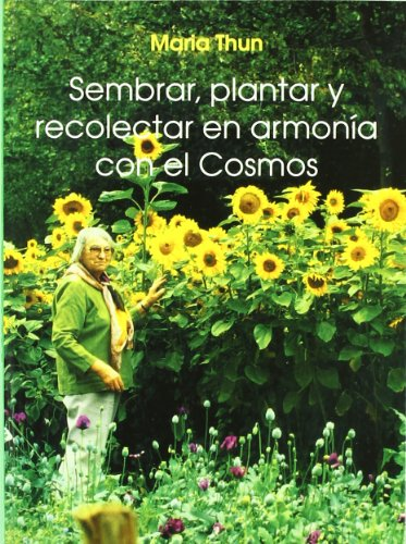 9788489197497: Sembrar, plantar y recolectar en armonía con el cosmos