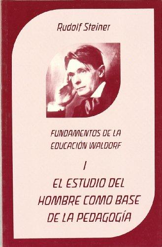 9788489197565: El estudio del hombre como base de la pedagogía: fundamentos de la educación Waldorf