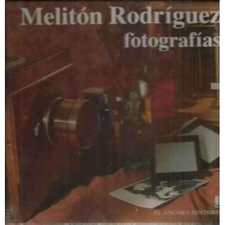 Meliton Rodriguez, Fotografias: Rodriguez Marquez, Meliton;Escobar, Felipe