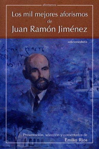 9788489212114: Los Mil Mejores Aforismos de Juan Ramon Jimenez (Spanish Edition)