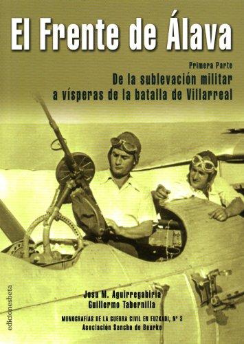 9788489212121: El frente de Álava: de la sublevación militar a vísperas de la batalla de Villarreal (Ensayo)