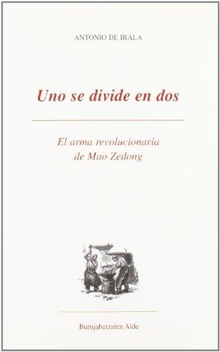 9788489212152: Uno se divide en dos.: El arma revolucionaria de Mao Zedong (Ensayo)