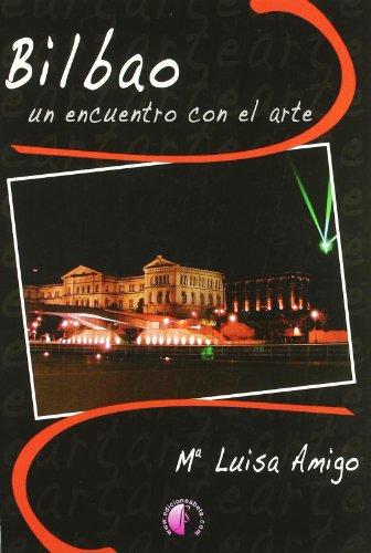 9788489212701: Bilbao, un encuentro con el arte (Ensayo)