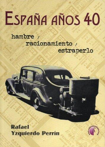 9788489212763: España años 40.: Hambre, racionamiento y estraperlo (Ensayo)