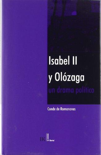 Isabel II y Olózaga, un drama político - Autor: Conde de Romanones. Prólogo: Isabel Burdiel
