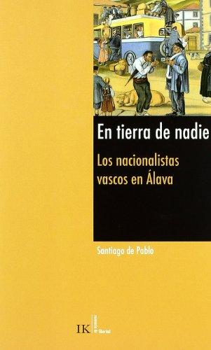 9788489213135: EN TIERRA DE NADIE . LOS NACIONALISTAS VASCOS EN ALAVA