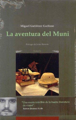 9788489213173: La aventura del Muni : tras las huellas de Iradier : la historia blanca de Guinea Ecuatorial