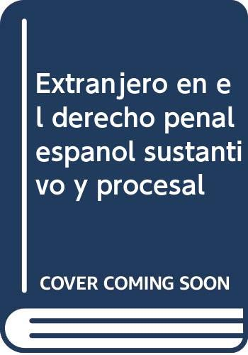 El extranjero en el Derecho penal español: V.V.A.A.