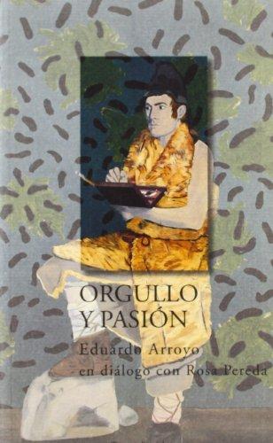 9788489239098: Orgullo y pasión: En diálogo con Rosa Pereda (Memoria del presente)