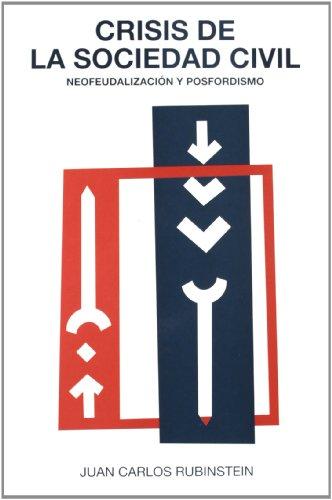 9788489239319: Crisis de La Sociedad Civil: Neofeudalizacion y Posfordismo (Coleccion Ecumene) (Spanish Edition)