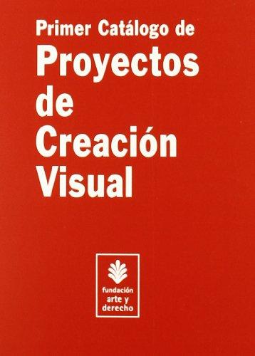 9788489239692: Primer catálogo de proyectos de creación visual (Arte y Derecho)