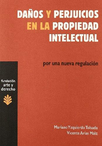 9788489239715: Daños y perjuicios en la propiedad intelectual: Por una nueva regulación (Arte y Derecho)