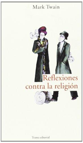 9788489239791: Reflexiones contra la religión