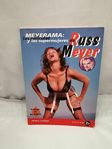 9788489240032: Meyerama, las peliculas y las supermujeres de russ meyer