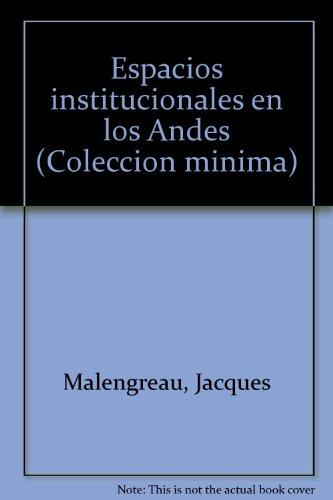 Espacios institucionales en los Andes (Coleccion Minima,: Jacques Malengreau
