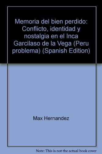 Memoria del Bien Perdido, conflicto, identidad y: Hernandez, Max