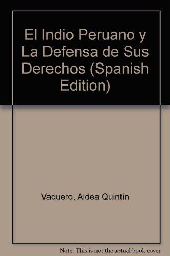 El indio peruano y la defensa de: Quintín Aldea Vaquero