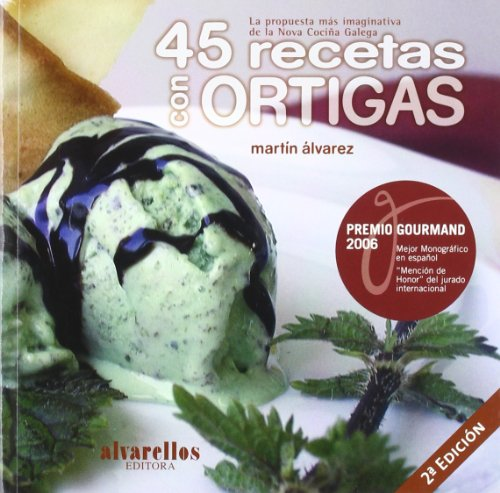 45 recetas con ortigas: la propuesta más: Martín Álvarez González