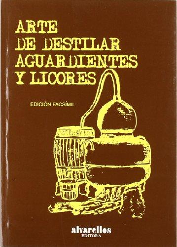 9788489323131: Arte de Destilar Aguardientes y Licores (Edicion Facsimil)