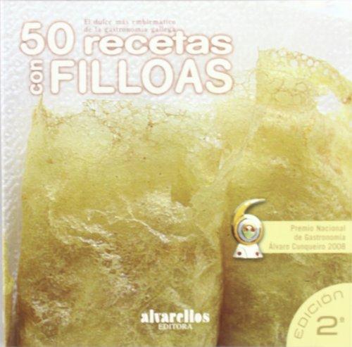 9788489323179: 50 RECETAS CON FILLOAS: El dulce más emblemáticio de la gastronomía gallega (A lume lento [gastronomía]) (Spanish Edition)