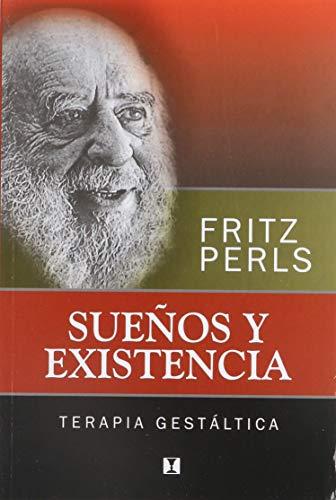 SUEÃ'OS Y EXISTENCIA: Fritz Perls