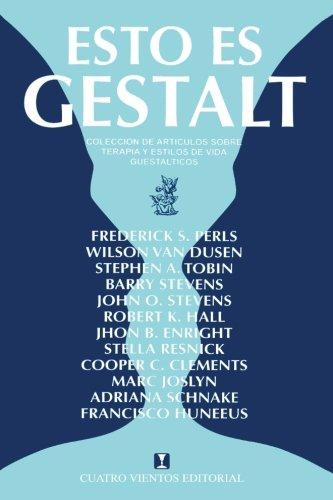 Esto Es Gestalt: Coleccion de Articulos Sobre: Stevens, John O.